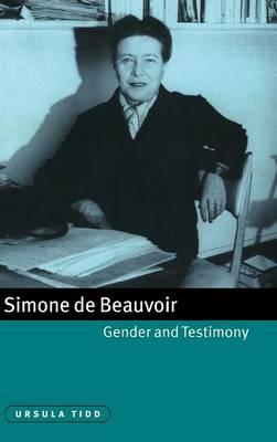 Simone de Beauvoir, Gender and Testimony - Cambridge Studies in French (Hardback)