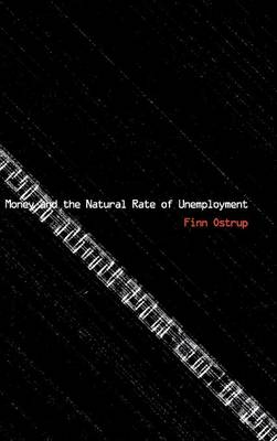 Money and the Natural Rate of Unemployment (Hardback)