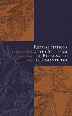 Representations of the Self from the Renaissance to Romanticism (Hardback)