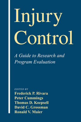 Injury Control: A Guide to Research and Program Evaluation (Hardback)
