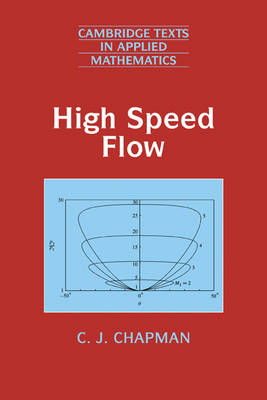 High Speed Flow - Cambridge Texts in Applied Mathematics 23 (Hardback)