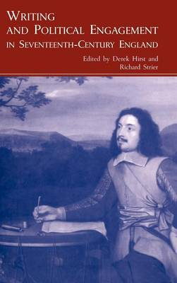 Writing and Political Engagement in Seventeenth-Century England (Hardback)