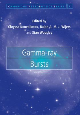Gamma-ray Bursts - Cambridge Astrophysics 51 (Hardback)