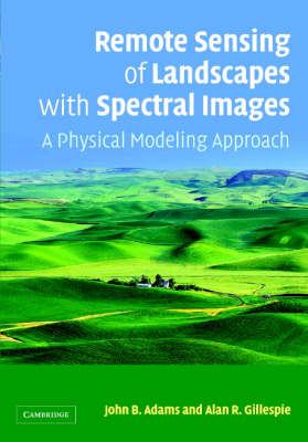 Remote Sensing of Landscapes with Spectral Images: A Physical Modeling Approach (Hardback)