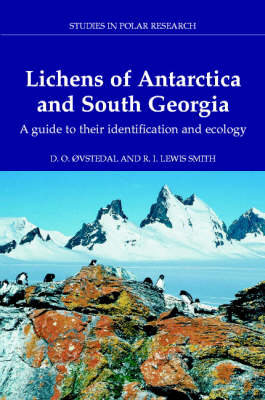 Lichens of Antarctica and South Georgia: A Guide to their Identification and Ecology - Studies in Polar Research (Hardback)