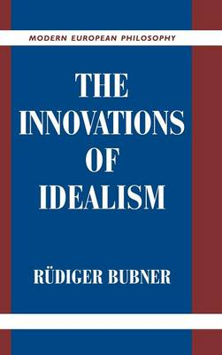 Cover Modern European Philosophy: The Innovations of Idealism