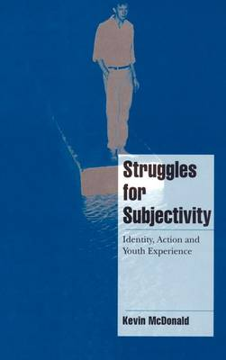 Struggles for Subjectivity: Identity, Action and Youth Experience - Cambridge Cultural Social Studies (Hardback)