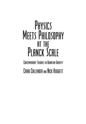 Physics Meets Philosophy at the Planck Scale: Contemporary Theories in Quantum Gravity (Hardback)