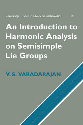 An Introduction to Harmonic Analysis on Semisimple Lie Groups - Cambridge Studies in Advanced Mathematics 16 (Paperback)