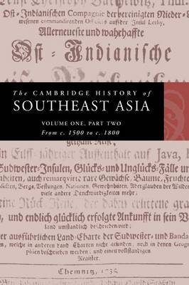 The The Cambridge History of Southeast Asia: The Cambridge History of Southeast Asia From C.1500 to C.1800 v. 2 - The Cambridge History of Southeast Asia 4 Volume Paperback Set Volume 1 (Paperback)