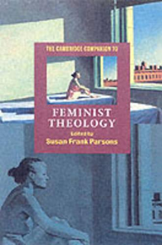 The Cambridge Companion to Feminist Theology - Cambridge Companions to Religion (Paperback)