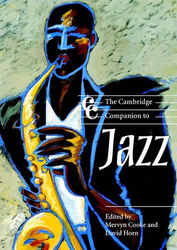 The Cambridge Companion to Jazz - Cambridge Companions to Music (Paperback)