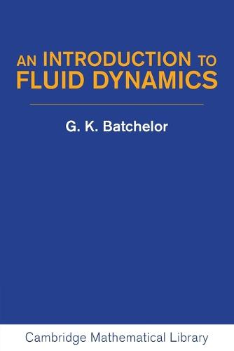 An Introduction to Fluid Dynamics - Cambridge Mathematical Library (Paperback)