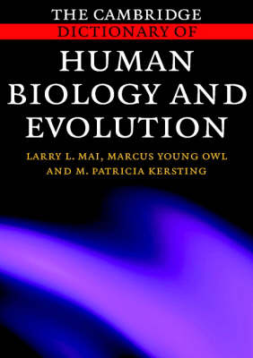 The Cambridge Dictionary of Human Biology and Evolution (Paperback)