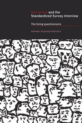 Interaction and the Standardized Survey Interview: The Living Questionnaire (Paperback)