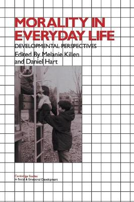 Morality in Everyday Life: Developmental Perspectives - Cambridge Studies in Social and Emotional Development (Paperback)