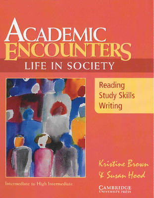 Academic Encounters: Life in Society Student's Book: Reading, Study Skills, and Writing (Paperback)
