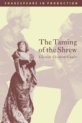 The Taming of the Shrew - Shakespeare in Production (Paperback)