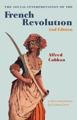 The Social Interpretation of the French Revolution (Paperback)