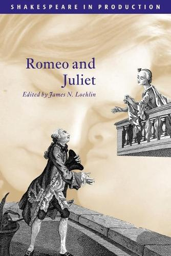 Romeo and Juliet - Shakespeare in Production (Paperback)