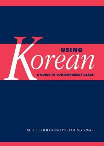 Using Korean: A Guide to Contemporary Usage (Paperback)
