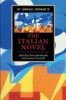 The Cambridge Companion to the Italian Novel - Cambridge Companions to Literature (Paperback)