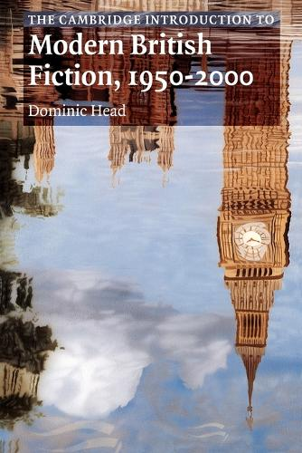 The Cambridge Introduction to Modern British Fiction, 1950-2000 - Cambridge Introductions to Literature (Paperback)