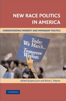 New Race Politics in America: Understanding Minority and Immigrant Politics (Paperback)