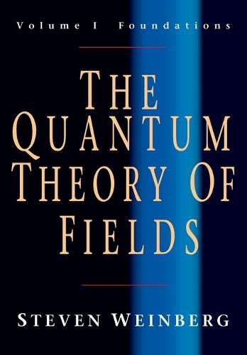 The Quantum Theory of Fields: Foundations Volume 1 (Paperback)