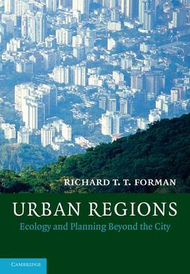 Urban Regions: Ecology and Planning Beyond the City (Paperback)