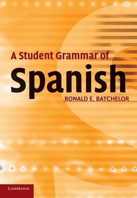 A Student Grammar of Spanish (Paperback)