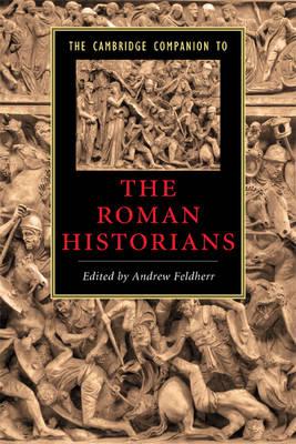 The Cambridge Companion to the Roman Historians - Cambridge Companions to Literature (Paperback)