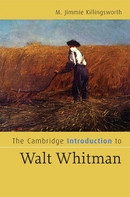 Cambridge Introductions to Literature: The Cambridge Introduction to Walt Whitman (Paperback)