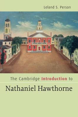The Cambridge Introduction to Nathaniel Hawthorne - Cambridge Introductions to Literature (Paperback)