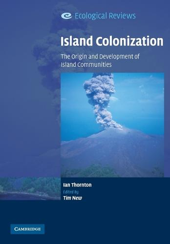 Ecological Reviews: Island Colonization: The Origin and Development of Island Communities (Paperback)