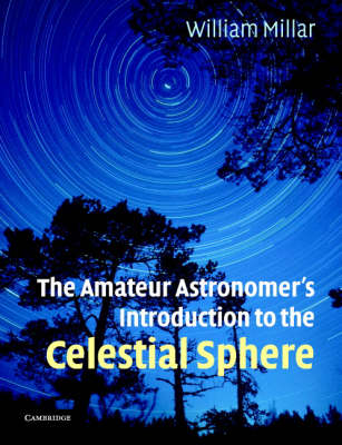 The Amateur Astronomer's Introduction to the Celestial Sphere (Paperback)