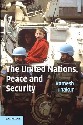 The United Nations, Peace and Security: From Collective Security to the Responsibility to Protect (Paperback)