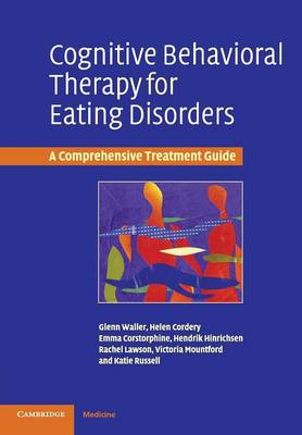 Cognitive Behavioral Therapy for Eating Disorders: A Comprehensive Treatment Guide (Paperback)