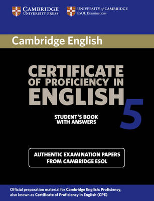 Cambridge Certificate Of Proficiency In English 5 Students Book With Answers Paper Examination