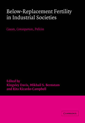 Below-Replacement Fertility in Industrial Societies: Causes, Consequences, Policies (Paperback)