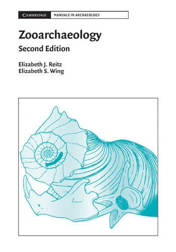 Zooarchaeology - Cambridge Manuals in Archaeology (Paperback)