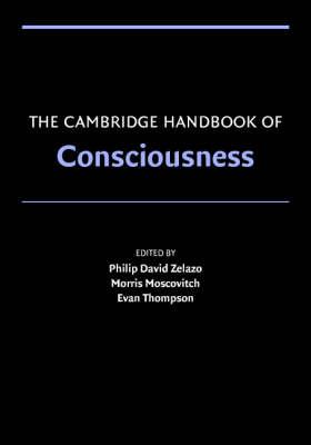 The Cambridge Handbook of Consciousness - Cambridge Handbooks in Psychology (Paperback)