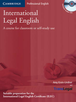 International Legal English Student's Book with Audio CDs (3): A Course for Classroom or Self-study Use