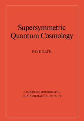 Cambridge Monographs on Mathematical Physics: Supersymmetric Quantum Cosmology (Paperback)
