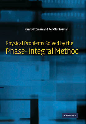 Physical Problems Solved by the Phase-Integral Method (Paperback)