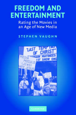 Freedom and Entertainment: Rating the Movies in an Age of New Media (Paperback)