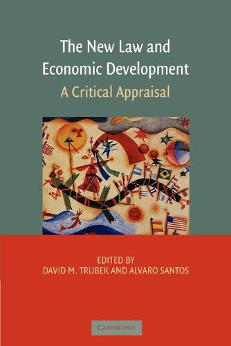 The New Law and Economic Development: A Critical Appraisal (Paperback)
