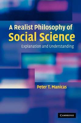 A Realist Philosophy of Social Science: Explanation and Understanding (Paperback)