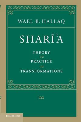 Shari'a: Theory, Practice, Transformations (Paperback)
