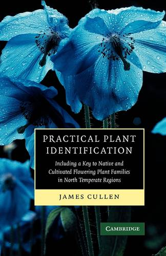 Practical Plant Identification: Including a Key to Native and Cultivated Flowering Plants in North Temperate Regions (Paperback)